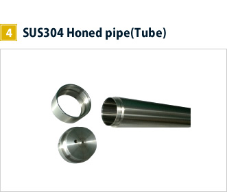 4, SUS 304 Honed pipe(Tube)